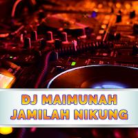 Terbaru DJ Maimunah Ditikung JAMILAH Mp3 Offline 1.0