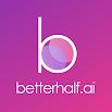 Betterhalf: Free Matrimony, Shaadi App for Indians 3.6.7
